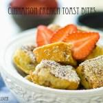 Cinnamon French Toast Bites | A Latte Food