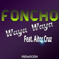 Foncho ft Aitor Cruz - waya waya