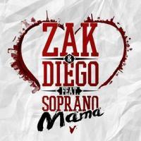 Zak & Diego ft Soprano - mama