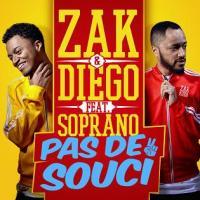 Zak & Diego ft Soprano - pas de souci