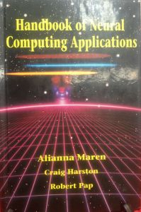 Handbook of Neural Computing Applications, by A.J. Maren, C. Harston, & R. Pap