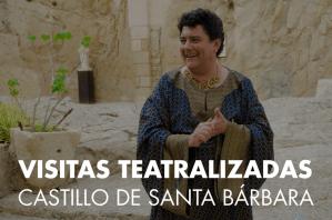 Visitas teatralizadas en el Castillo de Santa Bárbara hasta abril del 2016 @ Castillo de Santa Bárbara | Alacant | Comunidad Valenciana | España
