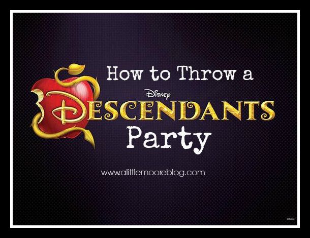 How to Throw a Disney Descendants Party