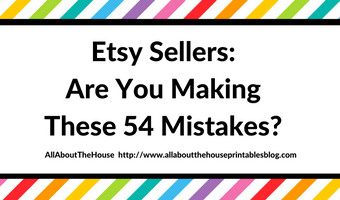 Etsy Sellers: Are you making these 54 Mistakes?
