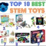 Top 10 Best Stem Toys For Kids All Best Toys