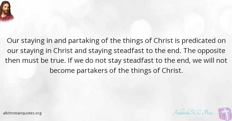 Frederick KC Price Quote about #Christ, #Things, #Exchange, #Die