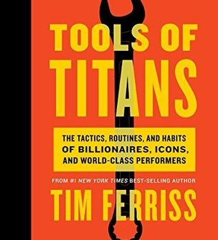 Best Summary + PDF: Tools of Titans, by Tim Ferriss