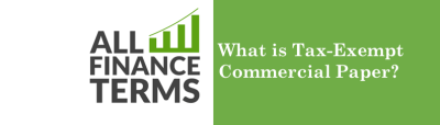 What is Tax-Exempt Commercial Paper? - Definition by All Finance Terms