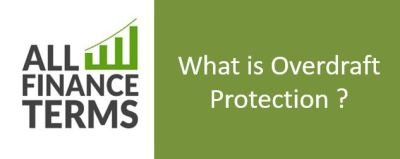 What is Overdraft Protection ?Definition by All Finance Terms