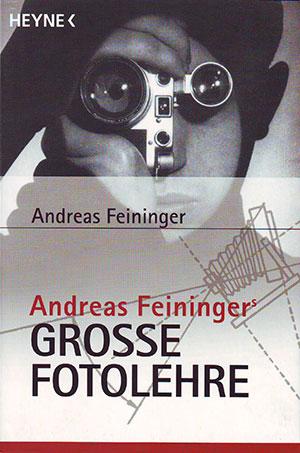 Andreas Feiningers grosse Fotolehre