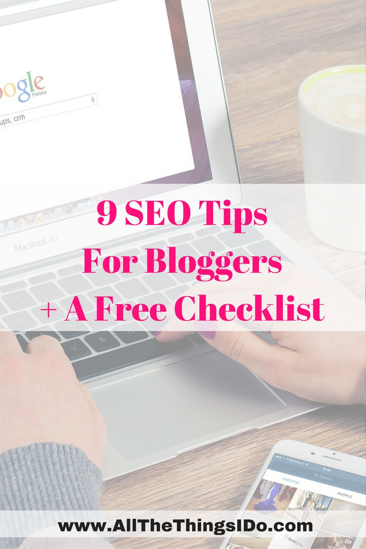 9 SEO Tips For Bloggers + A Free Checklist