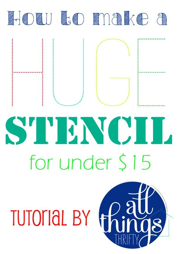How to Make a HUGE stencil for under $15 All Things Thrifty