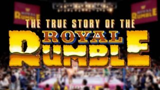 Watch WWE The True Story Of The Royal Rumble Full DVD Online Free