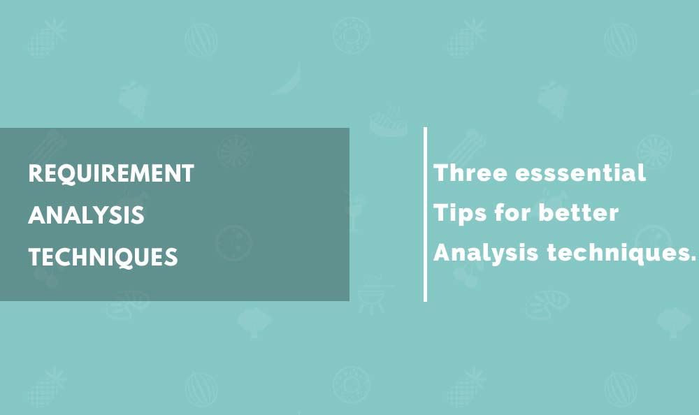 Requirement analysis techniques for web apps - How we address them? - requirement analysis