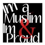 Im a Muslim & Im Proud