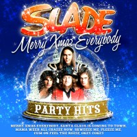 Slade - Merry Christmas Everybody: Party Hits Review | Alt-UK