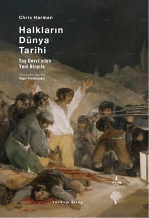 Halkların Dünya Tarihi Chris Harman Çev: Uygur Kocabaşoğlu Yordam Kitap, 2010, 640 sayfa