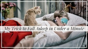 My Trick to Fall Asleep in Under a Minute