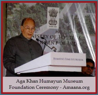 Aga Khan Humayun Museum Foundation Ceremony - Amaana.org