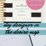Best 2016 Planners Review: Desire Map Planner vs. Day Designer Planner
