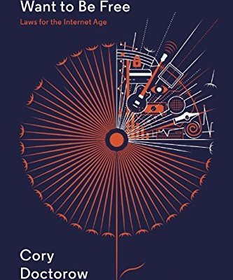 Information Doesnt Want to Be Free by Cory Doctorow