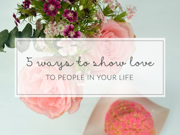 Love doesn't have to be flowers and chocolates. Discover 5 ways to show love to people in your life, this Valentine's Day and all year round.