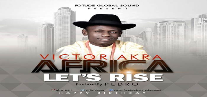 "Victor Akra New Music ""Africa Let's Arise"""