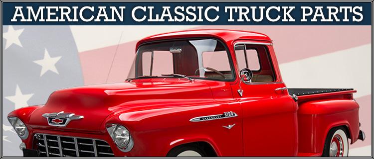 American Classic Truck Parts for Chevrolet  GMC Trucks