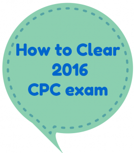 Amazing tips for clearing 2016 CPC exams
