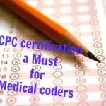 Why CPC certification is a must for Medical Coders