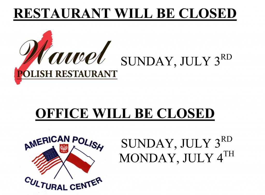 RESTAURANT WILL BE CLOSED ON SUNDAY, JULY 3rd OFFICE WILL BE CLOSED