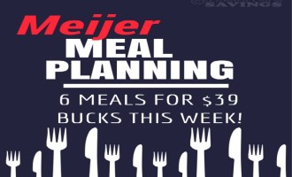 Meijer Meal Planning Week 8/21: 6 Meals – $36 Bucks