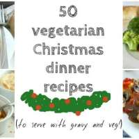 50 vegetarian Christmas dinner recipes