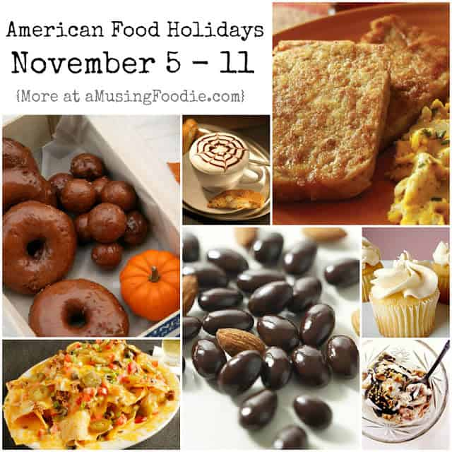 doughnut day, bittersweet chocolate with almonds day, vanilla cupcake day, sundae day, scrapple day, nachos day, cappuccino day