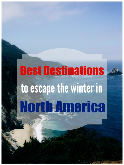 Best destinations to escape the winter in north america for Best us winter getaways