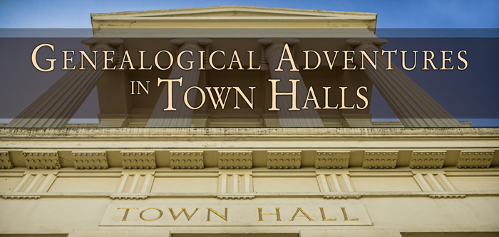 Genealogical-Adventures-in-Town-Halls-AncestralFindings