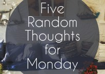 five randoms thoughts for monday