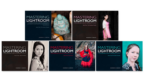 Mastering Lightroom ebooks by Andrew S Gibson