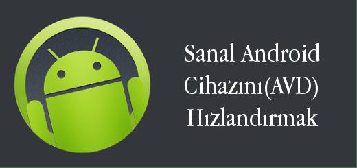 android-evreni-sanal-android-cihazini-hizlandirmak