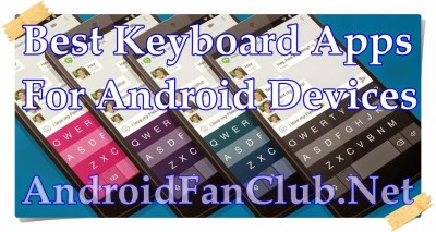 10 Best Android Keyboard Apps For Smartphones & Tablets