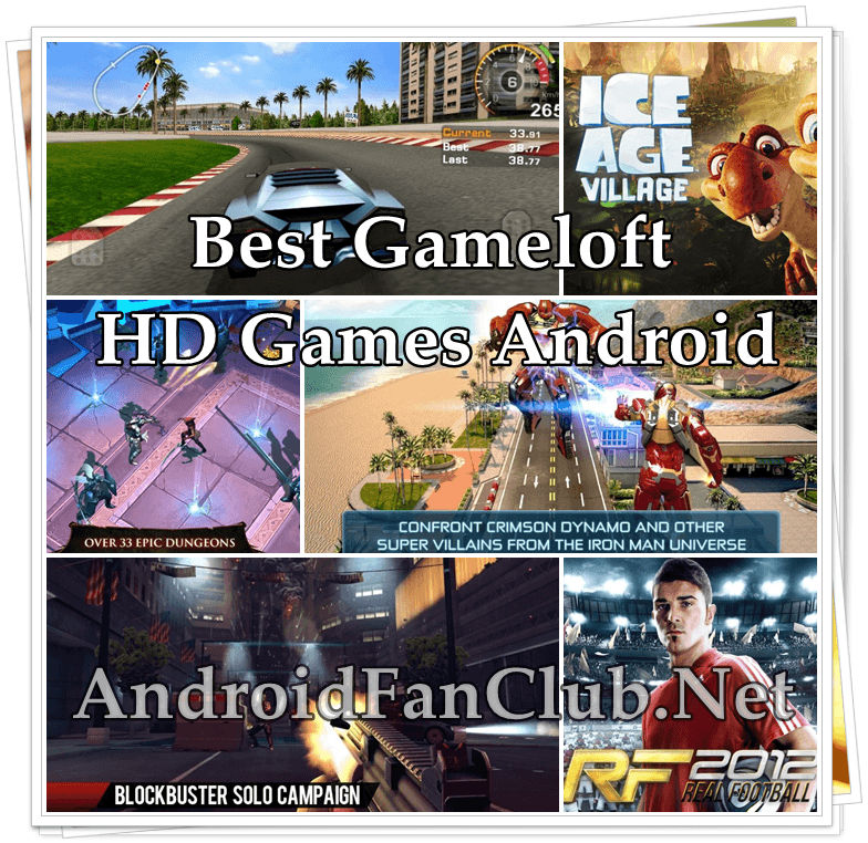 Top 10 Best Gameloft HD Games For Android Smartphones / Tablets