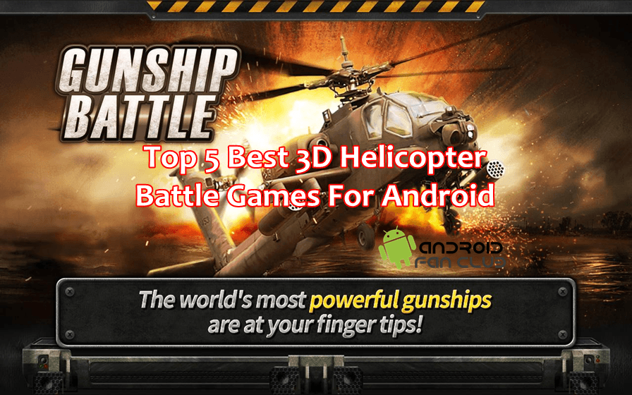 Download Top 5 Helicopter Battle HD Games For Android