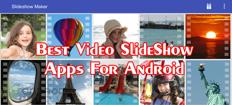 5 Most Downloaded Android Photo & Video Slideshow Apps