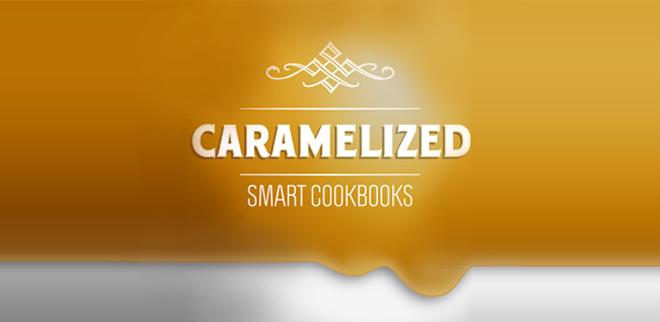 Caramelized Smart Cookbooks