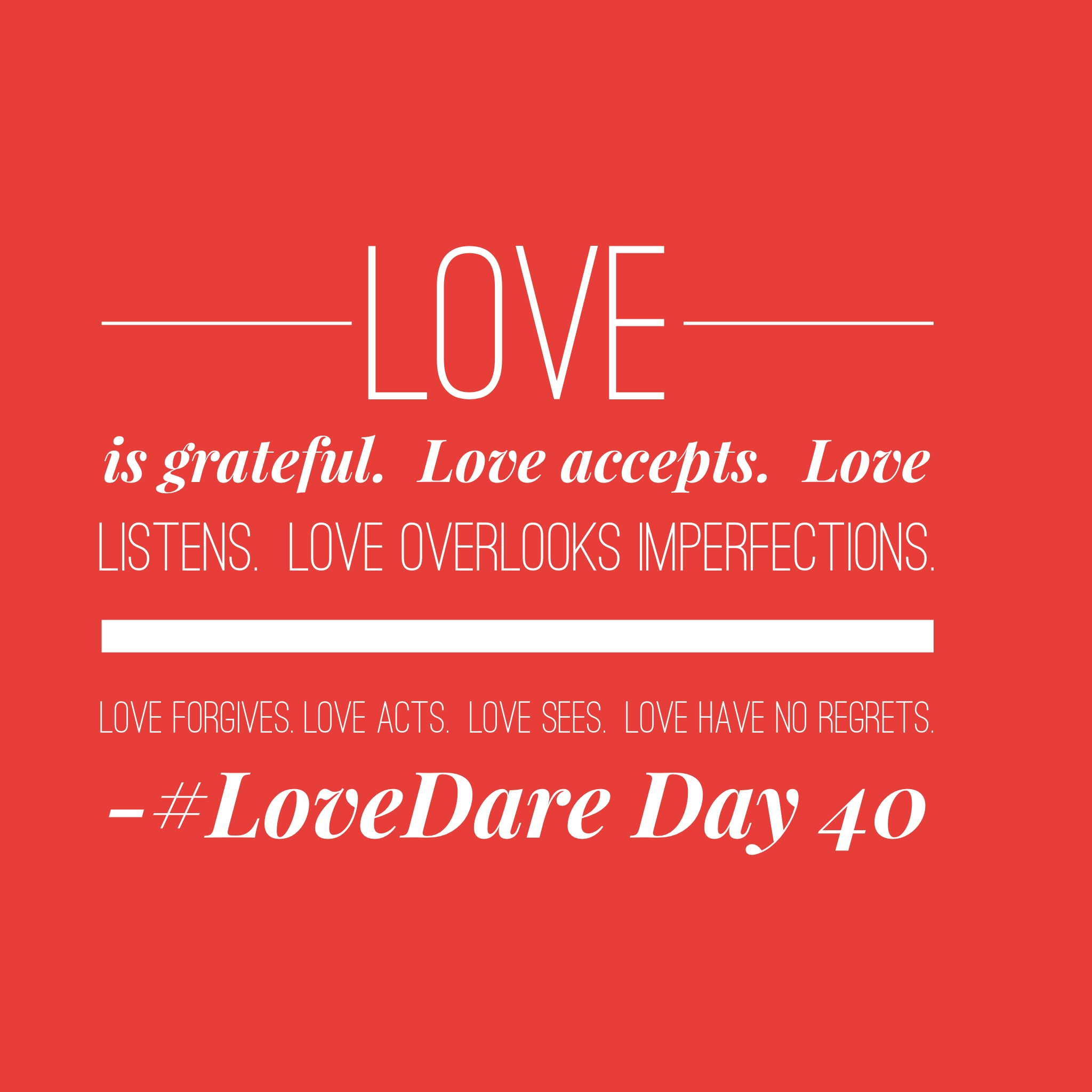 Love dare day 40 love has no regrets for What does regrets only mean