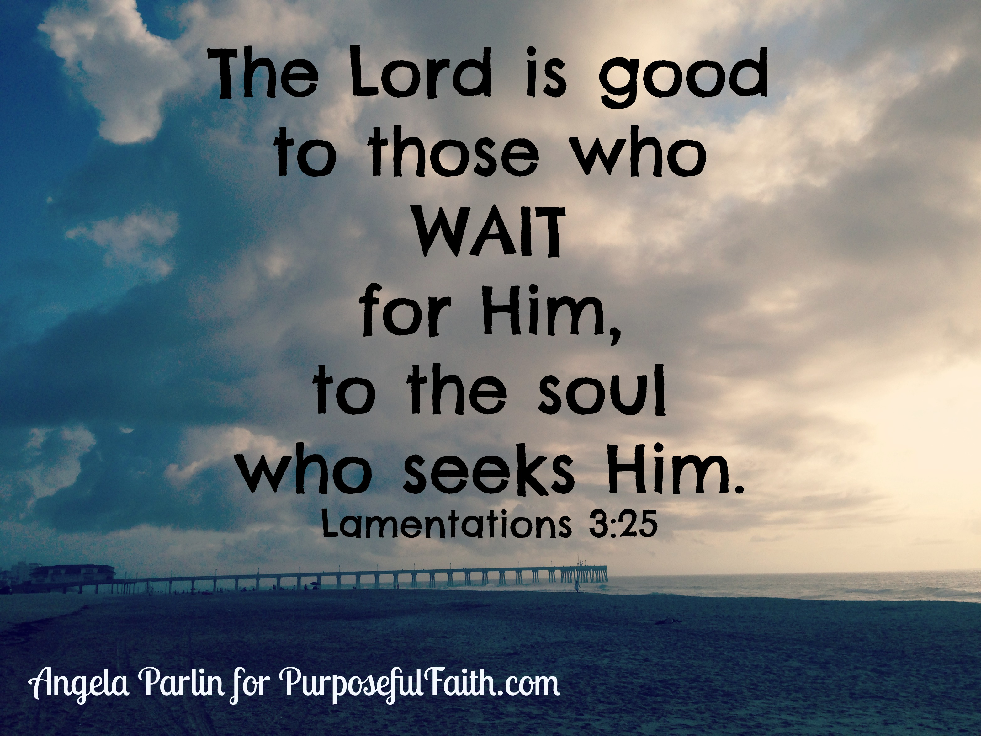Wait on the Lord Seek the Lord
