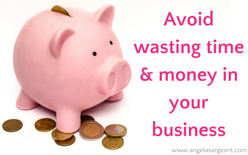 Avoid wasting time and money in your business