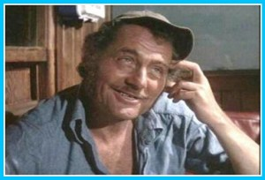 Quint, in Jaws.