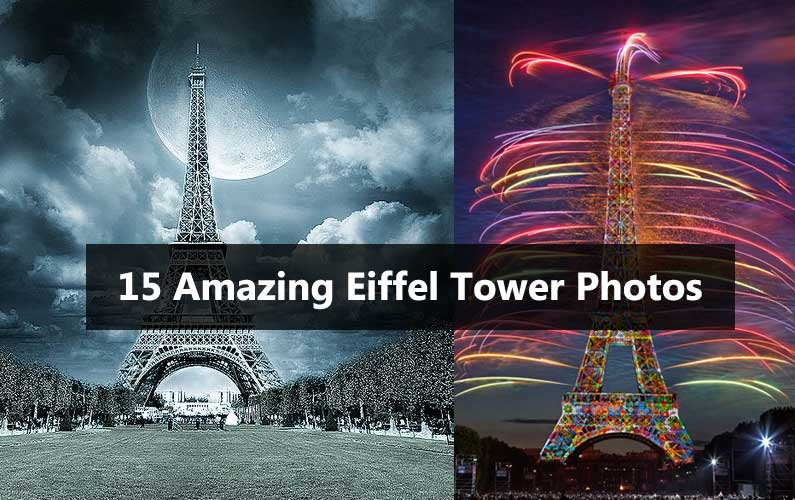 15 Amazing Eiffel Tower Photos