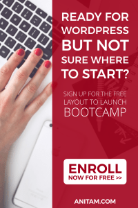 AnitaM | Free Wordpress Web Design Email Course - Layout To Launch Bootcamp